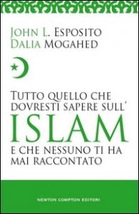 Tutto quello che dovresti sapere sull'Islam e che nessuno ti ha raccontato