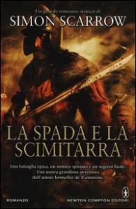 La spada e la scimitarra / Simon Scarrow