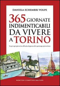 365 giornate indimenticabili da vivere a Torino