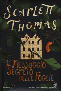 Il messaggio segreto delle foglie / Scarlett Thomas