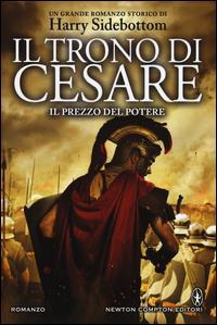 Il trono di Cesare. Il prezzo del potere