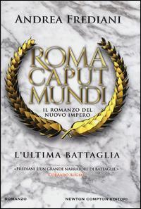 Roma caput mundi. [3]: L'ultima battaglia