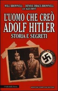 L'uomo che creò Adolf Hitler