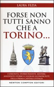 Forse non tutti sanno che a Torino...