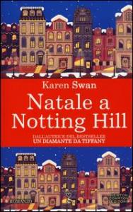 Natale a Notting Hill / Karen Swan