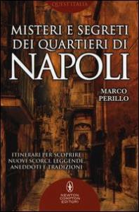 Misteri e segreti dei quartieri di Napoli