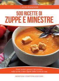 500 ricette di zuppe e minestre