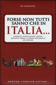 Forse non tutti sanno che in Italia...