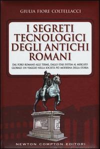 I segreti tecnologici degli antichi romani