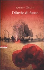 Diluvio di fuoco / Amitav Ghosh ; traduzione e cura di Anna Nadotti e Norman Gobetti