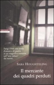 Il mercante dei quadri perduti / Sara Houghteling ; traduzione di Massimo Ortelio