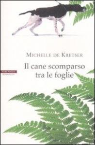 Il cane scomparso tra le foglie / Michele De Krester