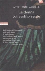 La donna col vestito verde / Stephanie Cowell ; traduzione di Chiara Brovelli