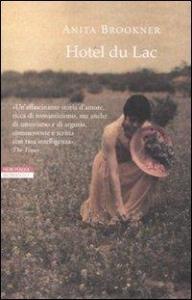 Hotel du Lac / Anita Brookner ; traduzione di Marco Papi
