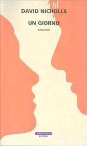 Un giorno / David Nicholls ; traduzione dall'inglese di Marco Rossari e Lucio Trevisan