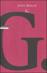 G. / John Berger ; traduzione di Maria Nadotti