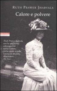 Calore e polvere / Ruth Prawer Jhabvala ; traduzione  di Anna Lopez Nunes