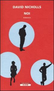 Noi / David Nicholls ; traduzione dall'inglese di Massimo Ortelio