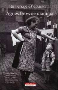 Agnes Browne mamma / Brendan O'Carroll ; traduzione di Gaja Cenciarelli