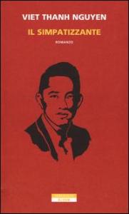 Il simpatizzante / Viet Than Nguyen ; traduzione dall'inglese di Luca Briasco
