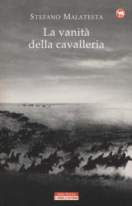 La vanità della cavalleria e altre storie di guerra