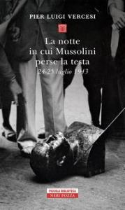 La notte in cui Mussolini perse la testa