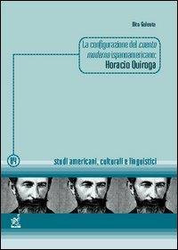 La configurazione del cuento moderno ispanoamericano: Horacio Quiroga