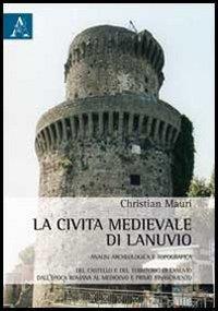 La civita medievale di Lanuvio
