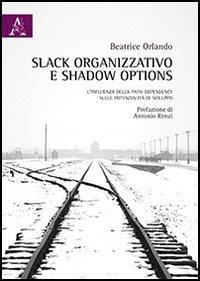 Slack organizzativo e shadow options