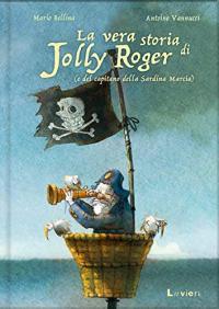 La vera storia di Jolly Roger (e del capitano della Sardina Marcia)