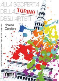 Alla scoperta della Torino degli artisti