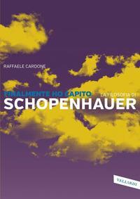 Finalmente ho capito la filosofia di Schopenhauer