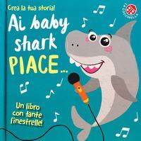 Ai baby shark piace....