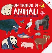 Un mondo di animali: 101 cose che so dire