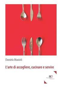 L'arte di accogliere, cucinare e servire