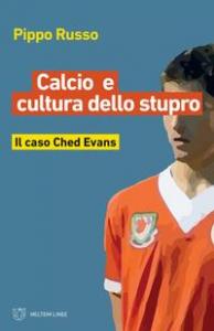 Calcio e cultura nello stupro . il caso Ched Evans