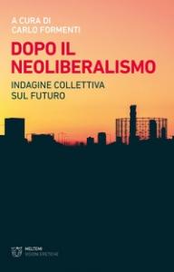 Dopo il neoliberalismo