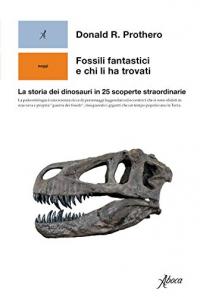 Fossili fantastici e chi li ha trovati