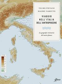 Viaggio nell'Italia dell'Antropocene