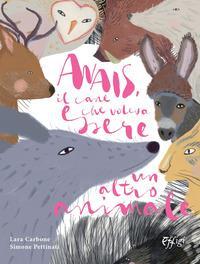Anais, il cane che voleva essere un altro animale