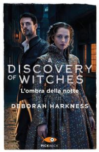 A discovery of witches. [2]: L'ombra della notte