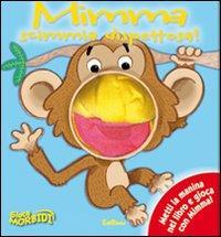 Mimma scimmia dispettosa!