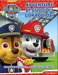 Paw Patrol. Avventure di cuccioli coraggiosi