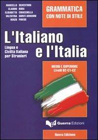 L'italiano e l'Italia. Grammatica con note di stile