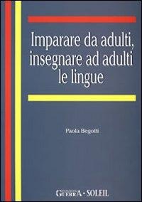 Imparare da adulti, insegnare ad adulti le lingue