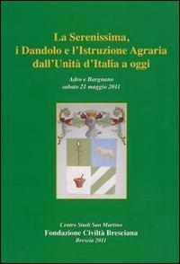 La Serenissima, i Dandolo e l'istruzione agraria dall'Unità d'Italia a oggi