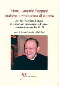 Mons. Antonio Fappani studioso e promotore di cultura