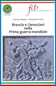 Brescia e i bresciani nella Prima guerra mondiale