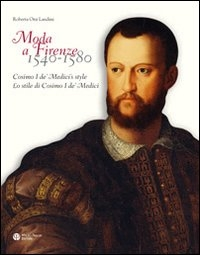 Moda a Firenze, 1540-1580