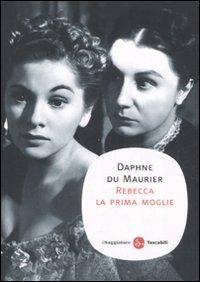 Rebecca la prima moglie / Daphne Du Maurier ; traduzione di Marina Morpurgo